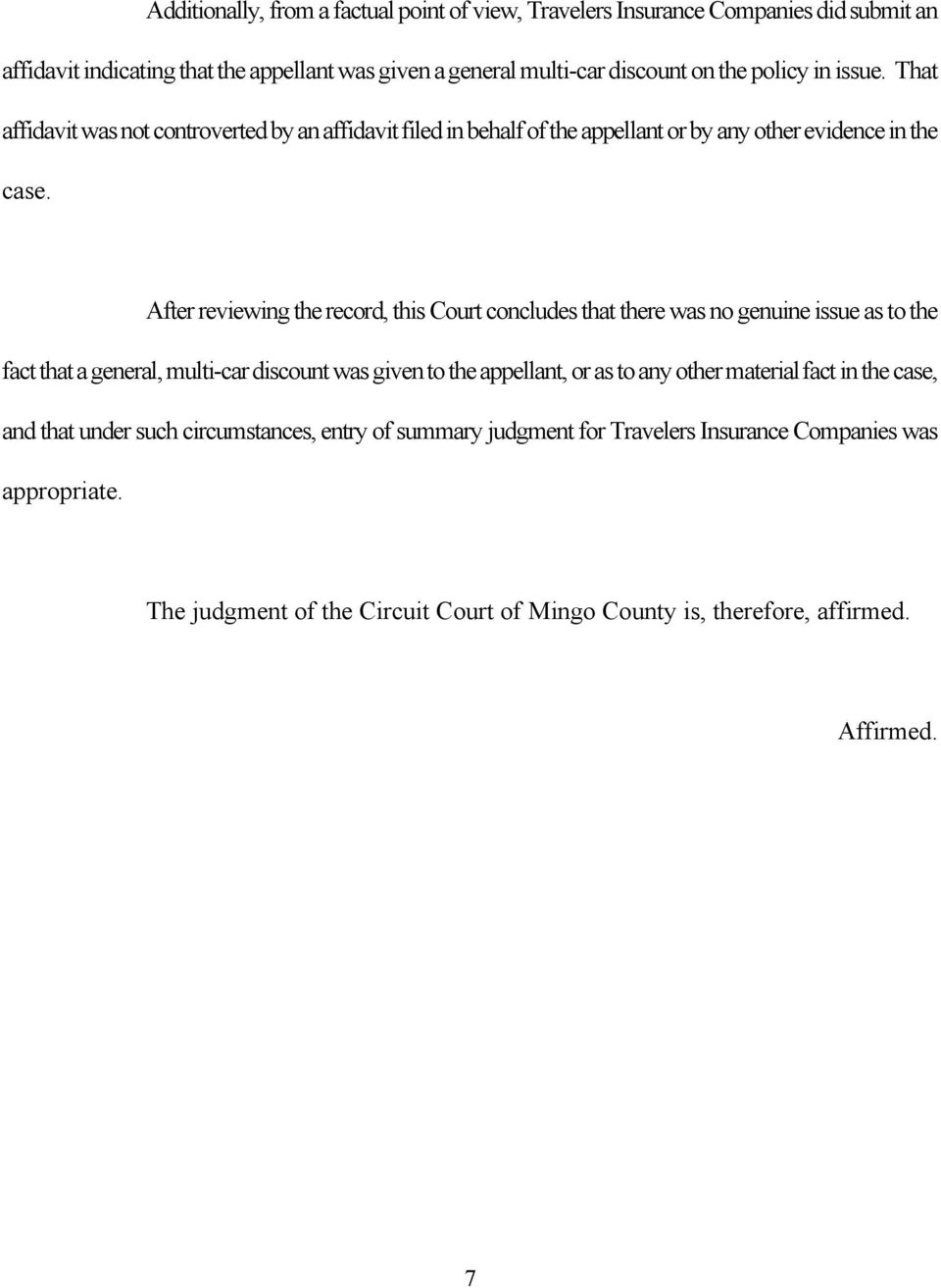 After reviewing the record, this Court concludes that there was no genuine issue as to the fact that a general, multi-car discount was given to the appellant, or as to any other
