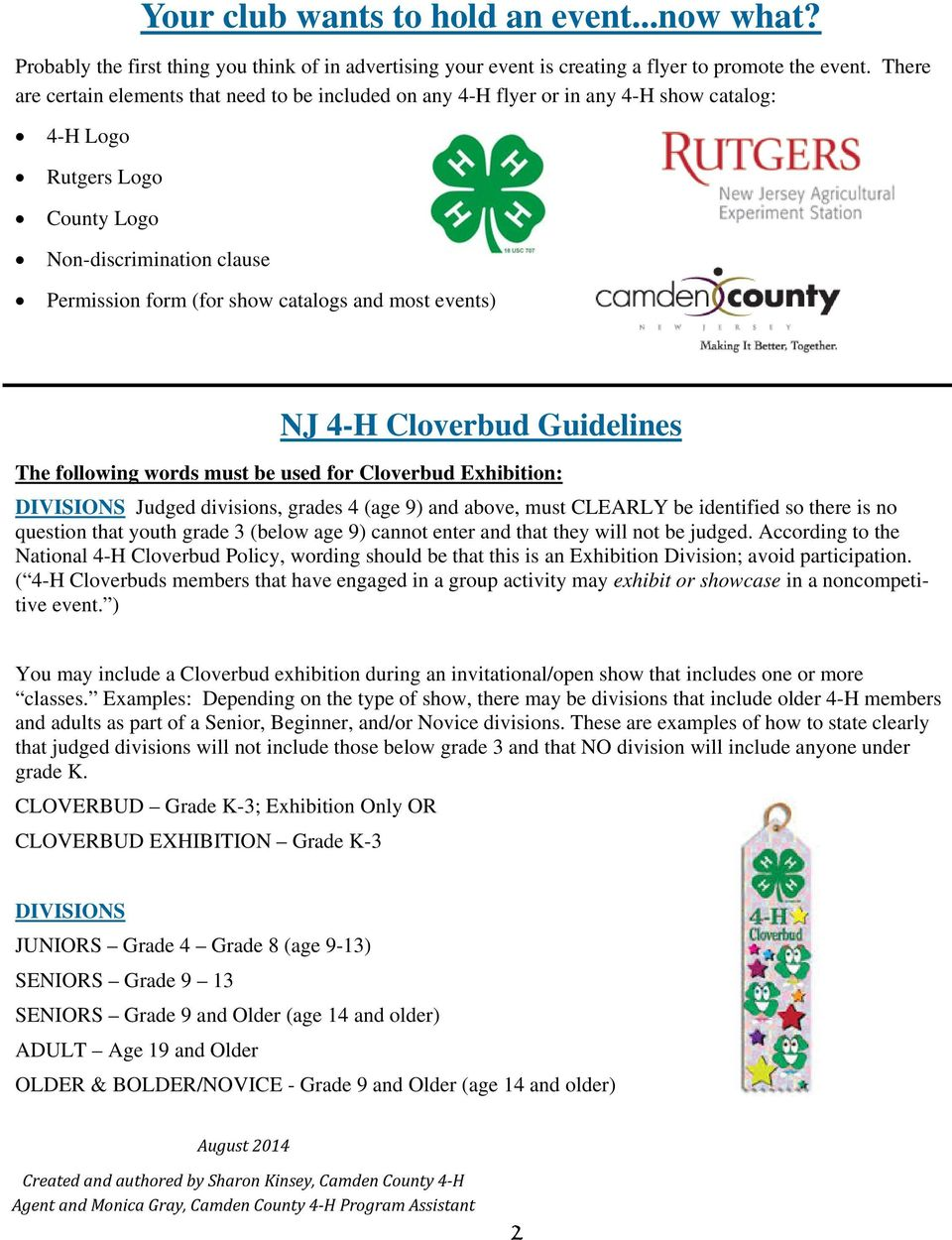 most events) NJ 4-H Cloverbud Guidelines The following words must be used for Cloverbud Exhibition: DIVISIONS Judged divisions, grades 4 (age 9) and above, must CLEARLY be identified so there is no