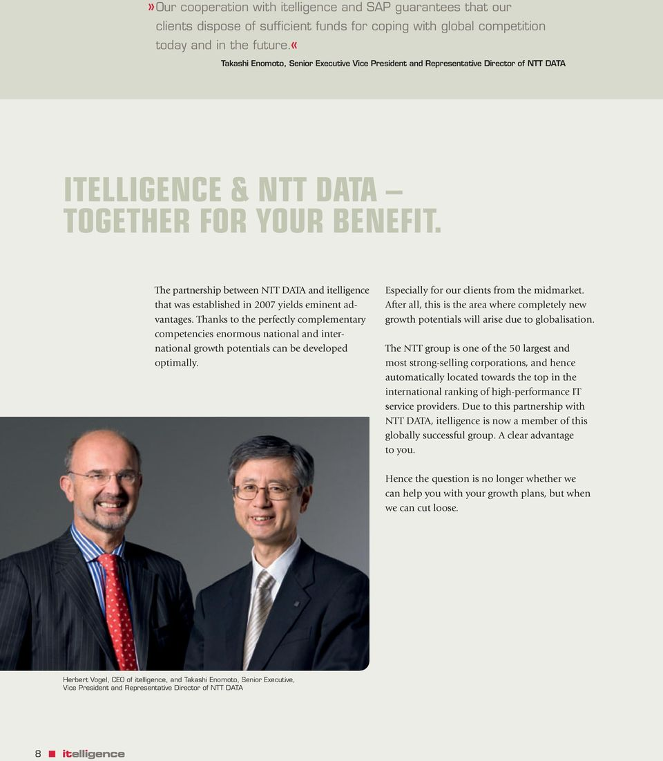 The partnership between NTT DATA and itelligence that was established in 2007 yields eminent advantages.