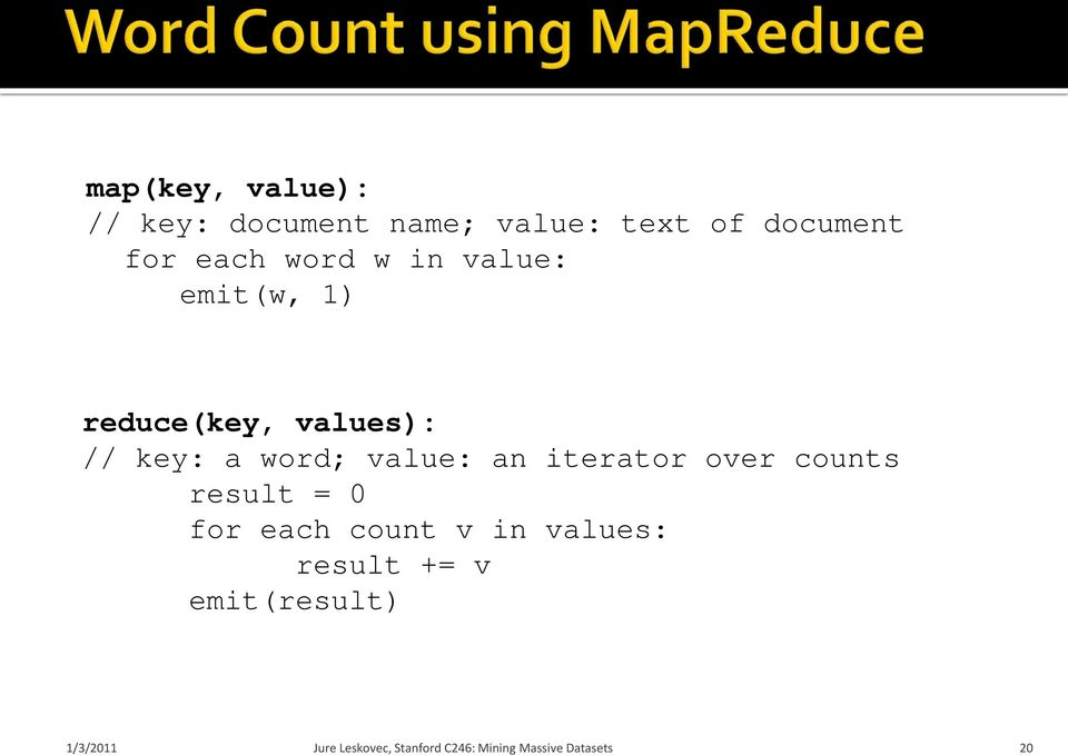 values): // key: a word; value: an iterator over counts