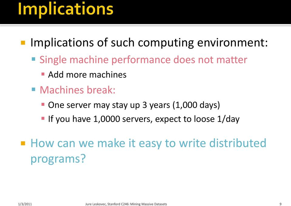 server may stay up 3 years (1,000 days) If you have 1,0000 servers,