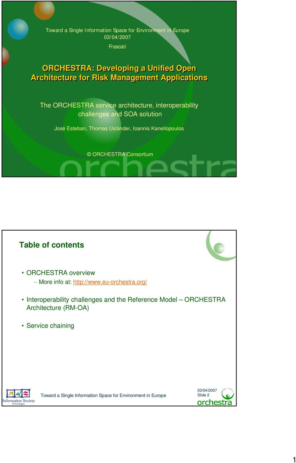 Kanellopoulos ORCHESTRA Consortium Table of contents ORCHESTRA overview More info at: http://www.