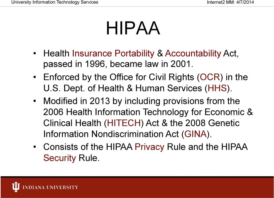 Modified in 2013 by including provisions from the 2006 Health Information Technology for Economic & Clinical