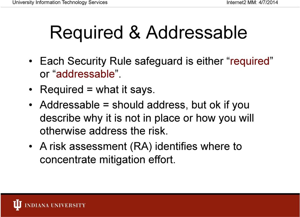 Addressable = should address, but ok if you describe why it is not in place