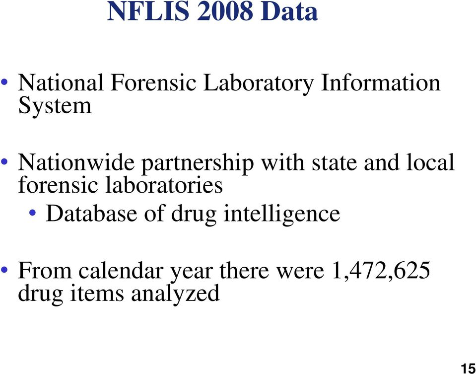 and local forensic laboratories Database of drug