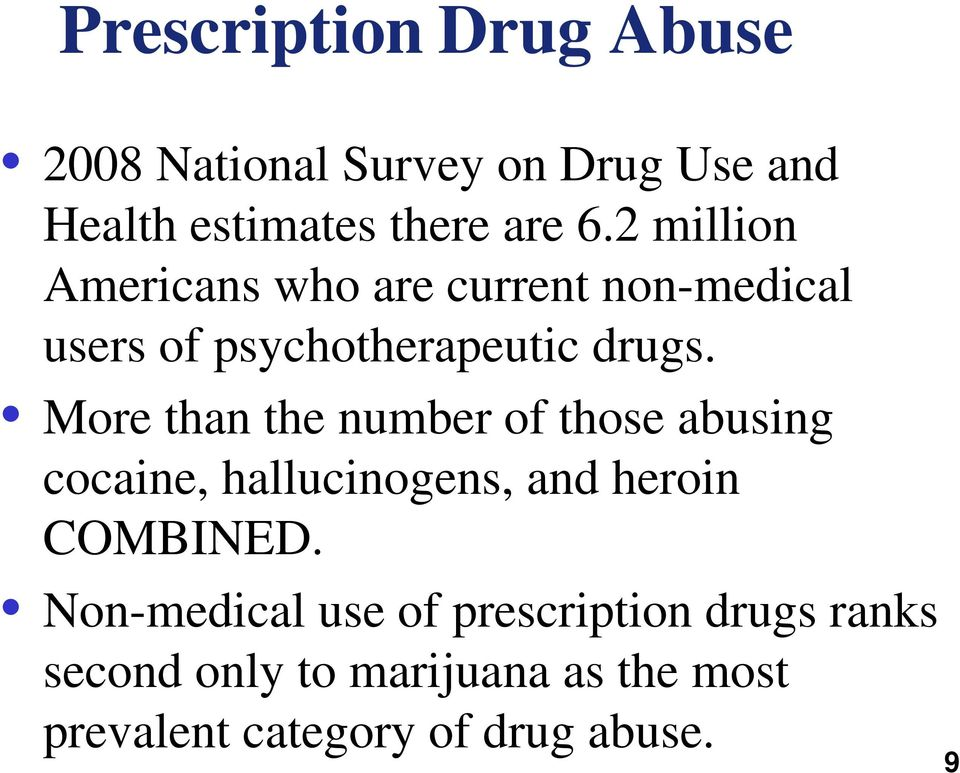 More than the number of those abusing cocaine, hallucinogens, and heroin COMBINED.
