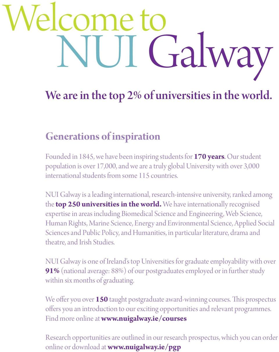 NUI Galway is a leading international, research-intensive university, ranked among the top 250 universities in the world.