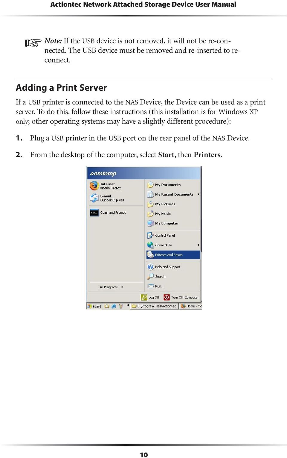 Adding a Print Server If a USB printer is connected to the NAS Device, the Device can be used as a print server.