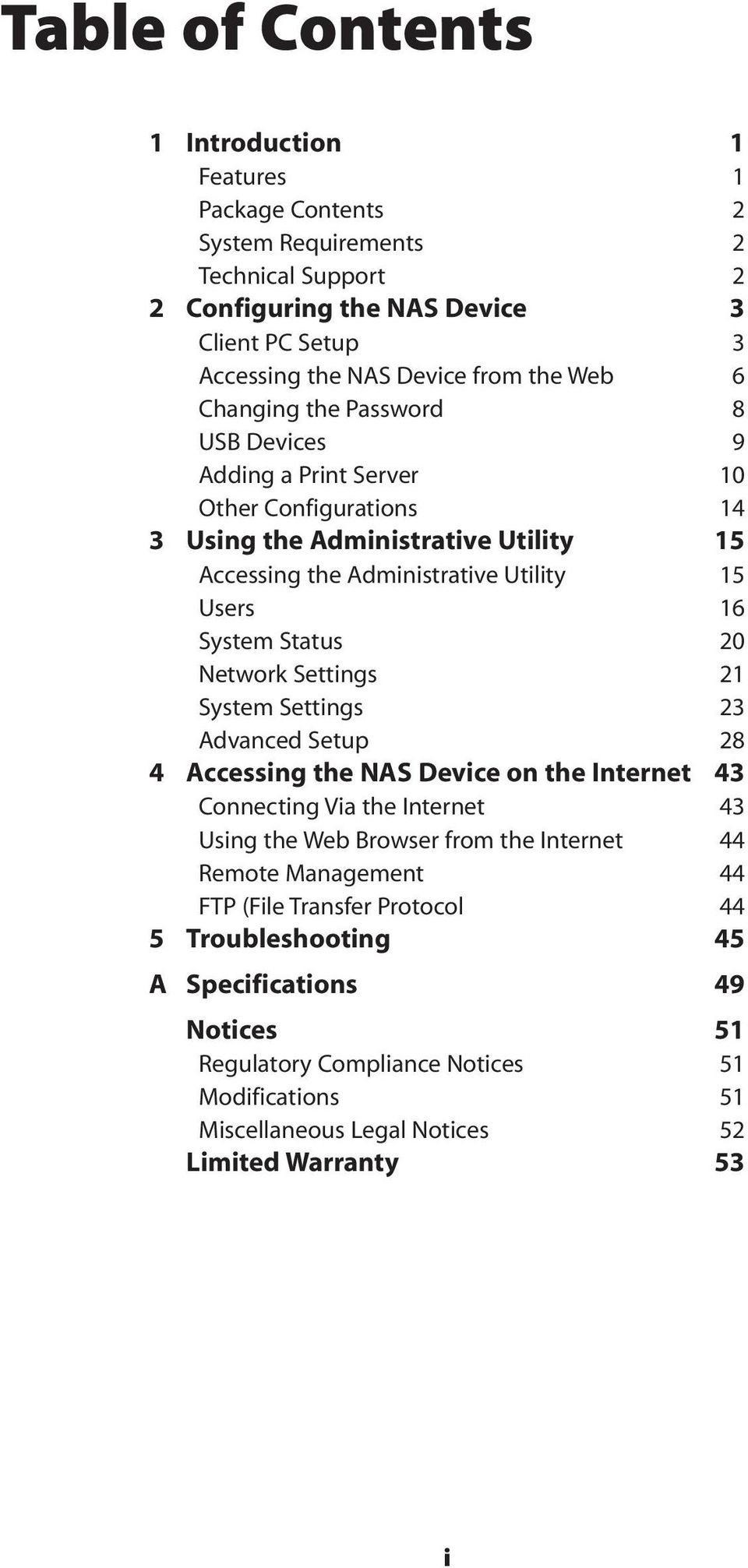 Status 20 Network Settings 21 System Settings 23 Advanced Setup 28 4 Accessing the NAS Device on the Internet 43 Connecting Via the Internet 43 Using the Web Browser from the Internet 44