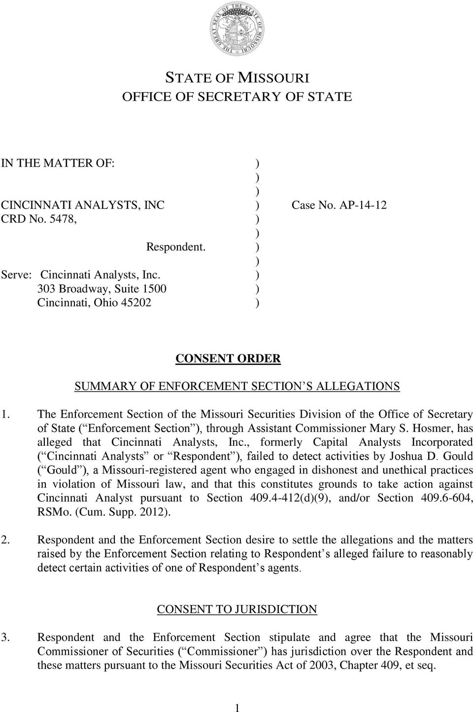 The Enforcement Section of the Missouri Securities Division of the Office of Secretary of State ( Enforcement Section, through Assistant Commissioner Mary S.