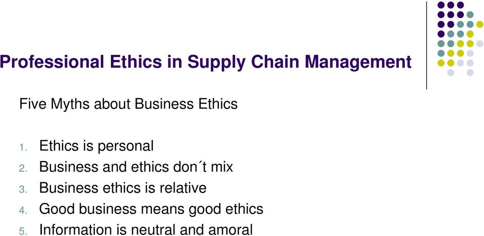 Business and ethics don t mix 3.