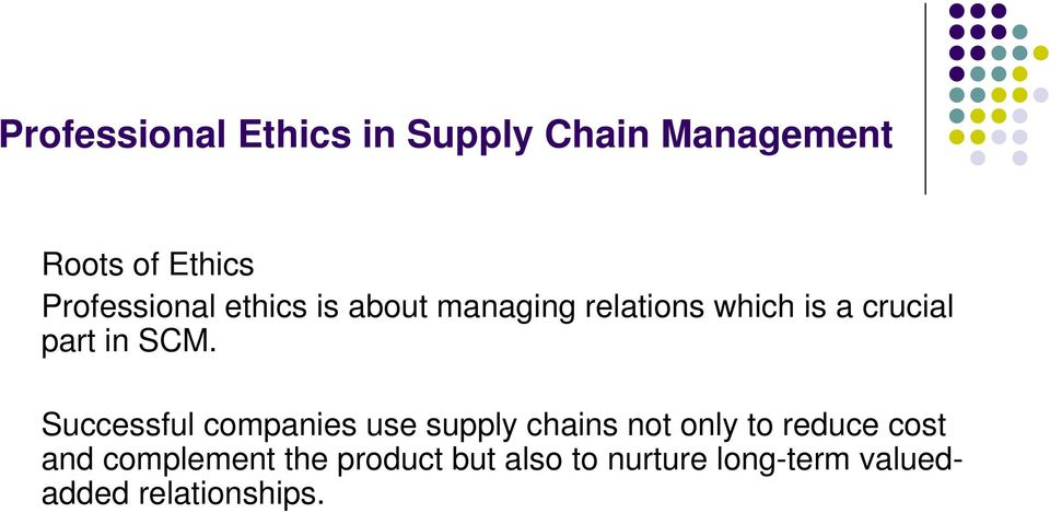 Successful companies use supply chains not only to reduce