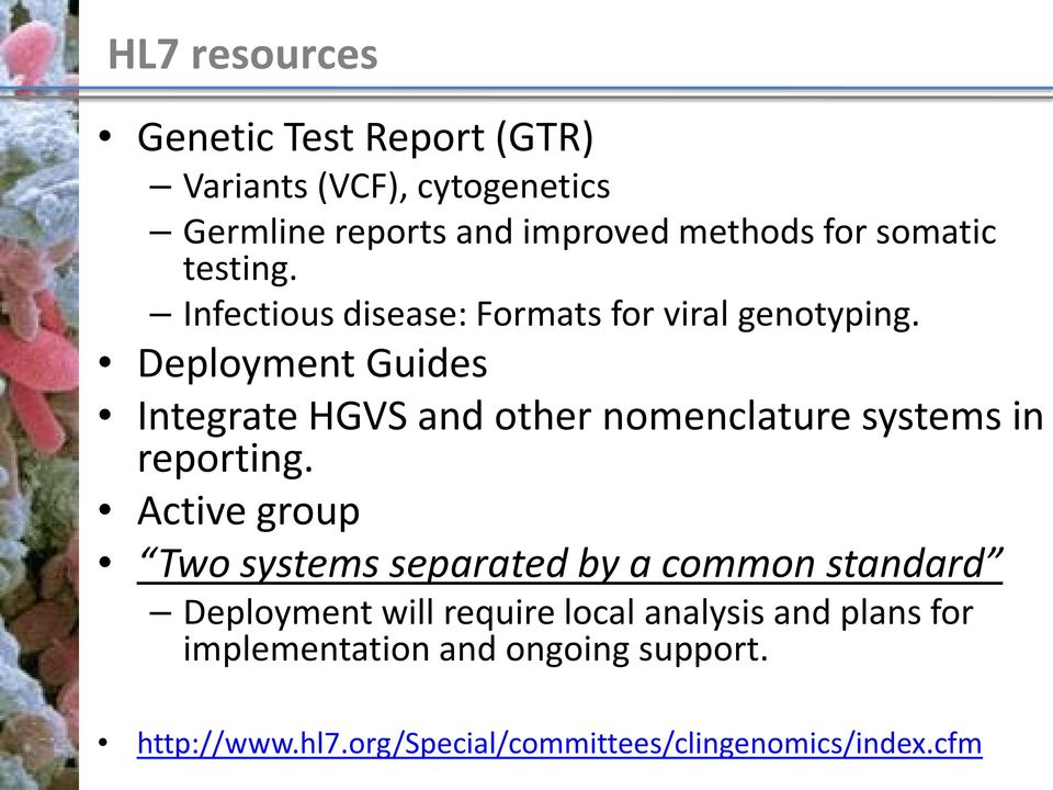 Deployment Guides Integrate HGVS and other nomenclature systems in reporting.