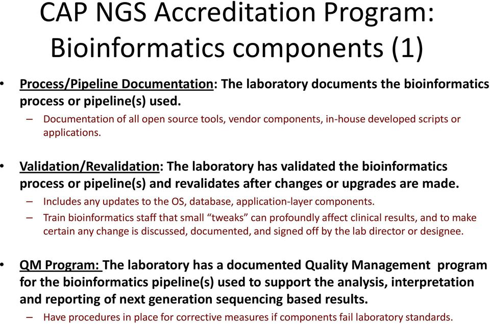 Validation/Revalidation: The laboratory has validated the bioinformatics process or pipeline(s) and revalidates after changes or upgrades are made.
