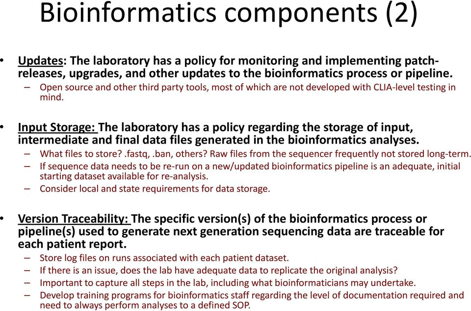 Input Storage: The laboratory has a policy regarding the storage of input, intermediate and final data files generated in the bioinformatics analyses. What files to store?.fastq,.ban, others?