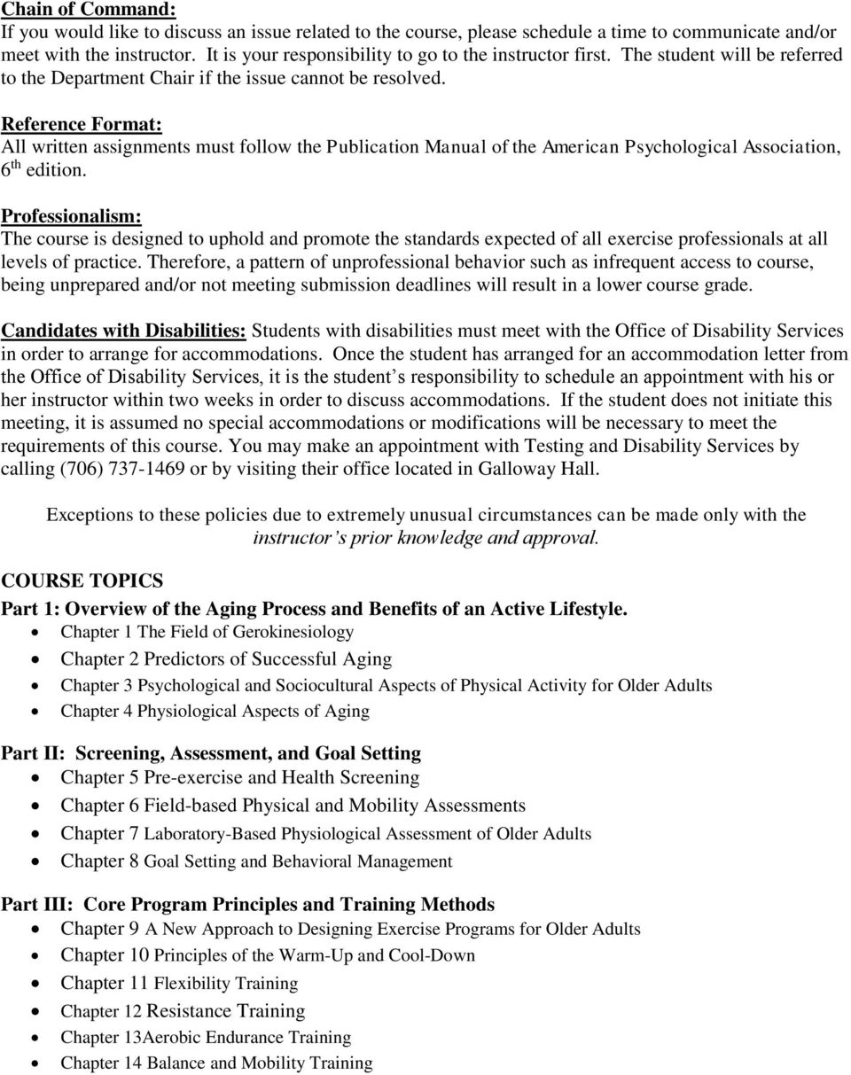 Reference Format: All written assignments must follow the Publication Manual of the American Psychological Association, 6 th edition.