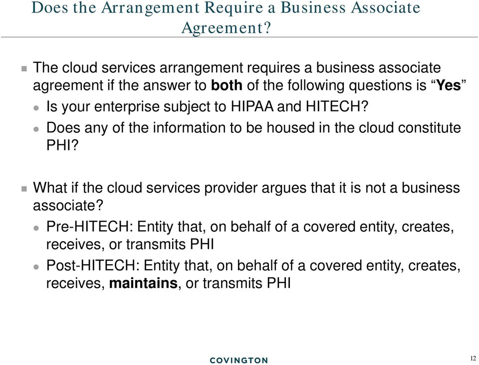 subject to HIPAA and HITECH? Does any of the information to be housed in the cloud constitute PHI?