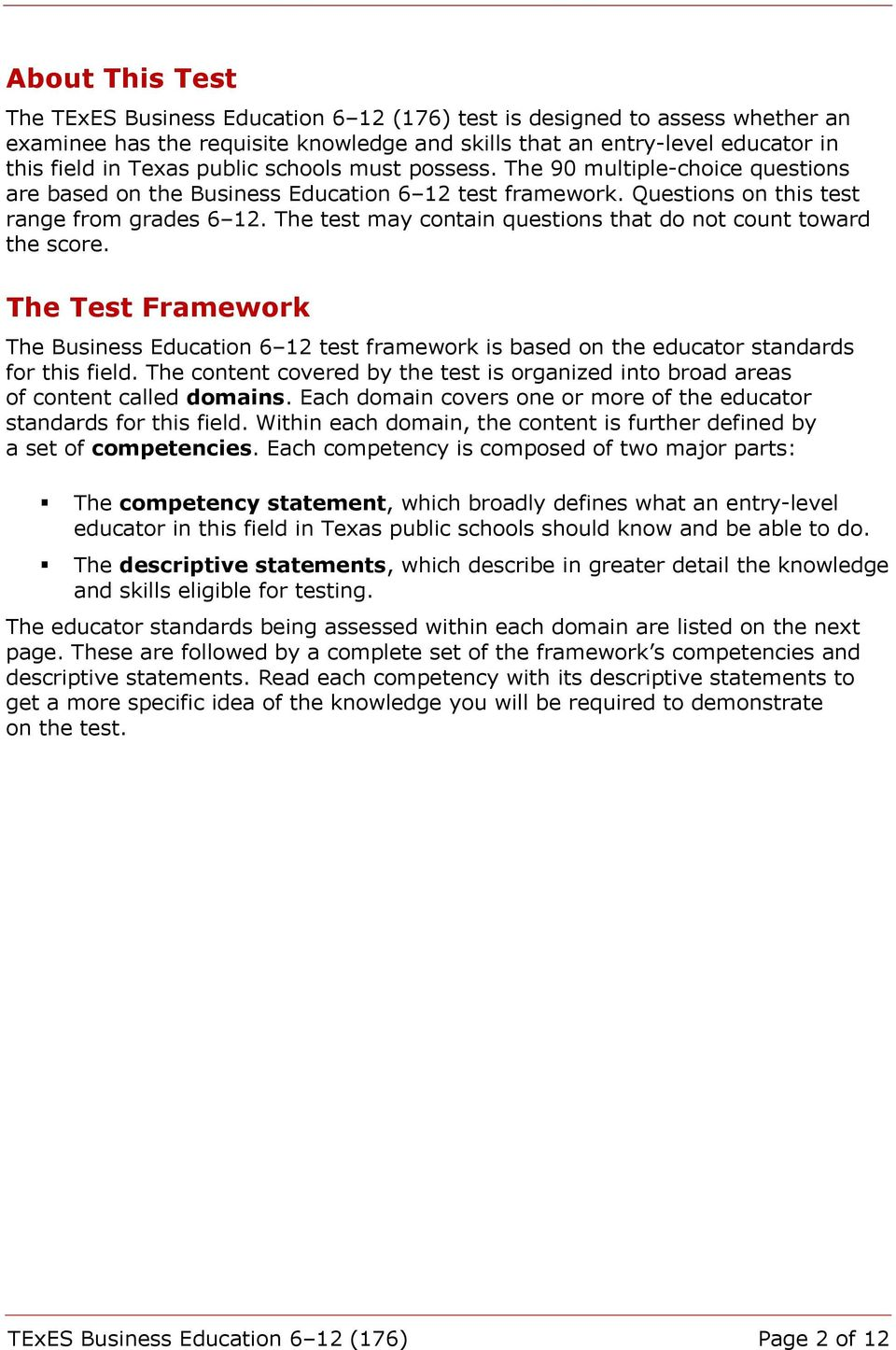 The test may contain questions that do not count toward the score. The Test Framework The Business Education 6 12 test framework is based on the educator standards for this field.