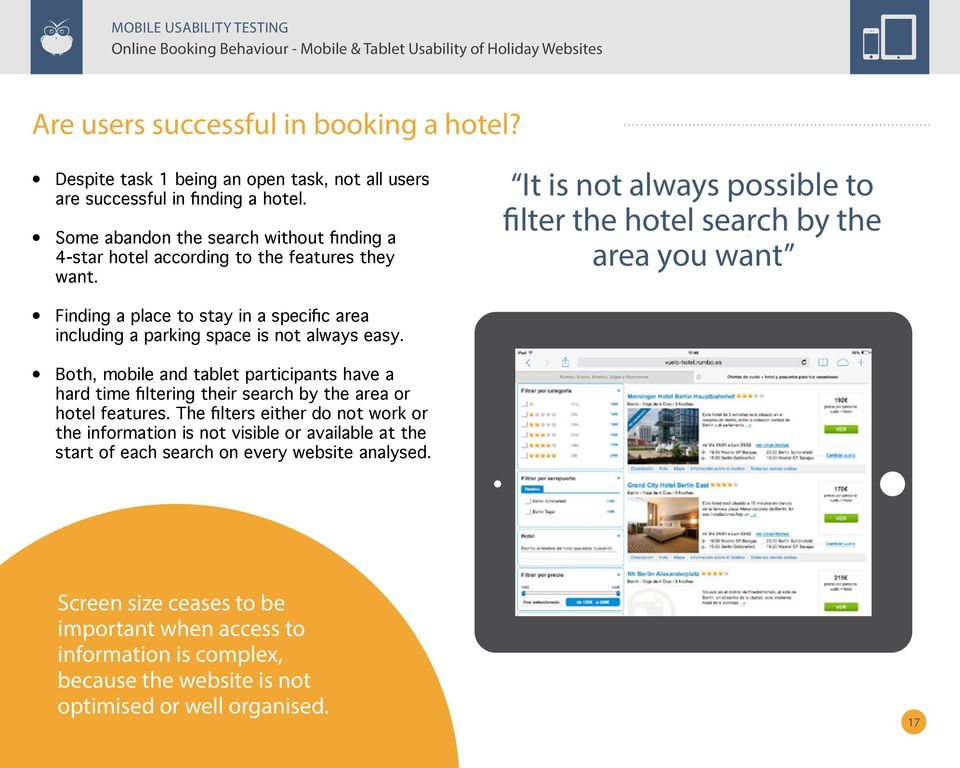 It is not always possible to filter the hotel search by the area you want Finding a place to stay in a specific area including a parking space is not always easy.