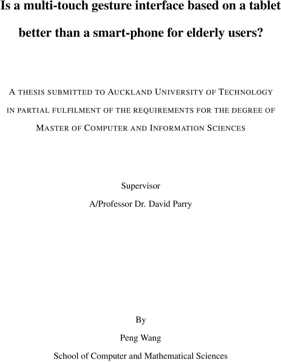 A THESIS SUBMITTED TO AUCKLAND UNIVERSITY OF TECHNOLOGY IN PARTIAL FULFILMENT OF THE