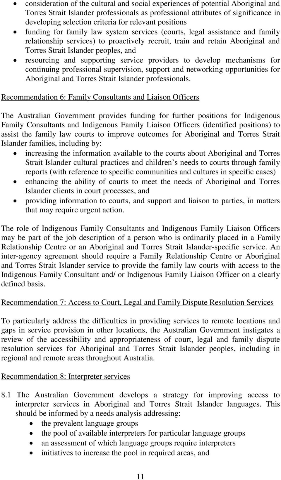 peoples, and resourcing and supporting service providers to develop mechanisms for continuing professional supervision, support and networking opportunities for Aboriginal and Torres Strait Islander