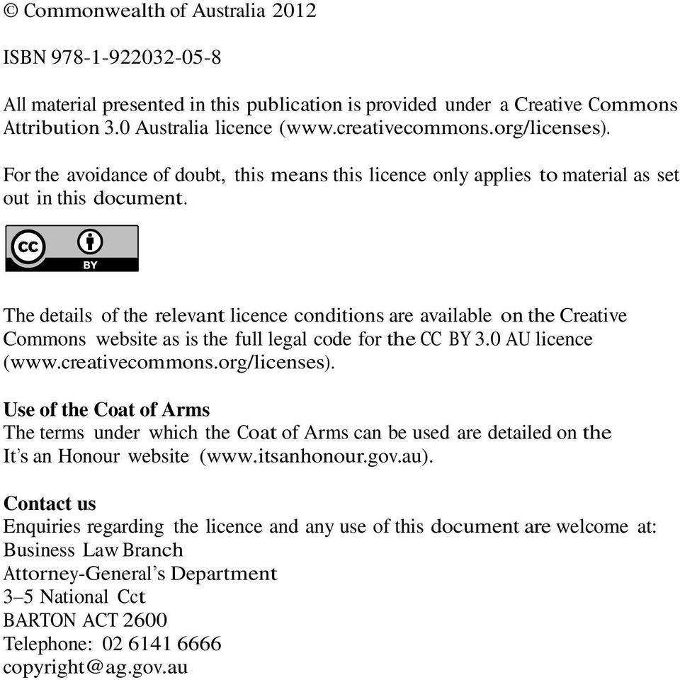 The details of the relevant licence conditions are available on the Creative Commons website as is the full legal code for the CC BY 3.0 AU licence (www.creativecommons.org/licenses).