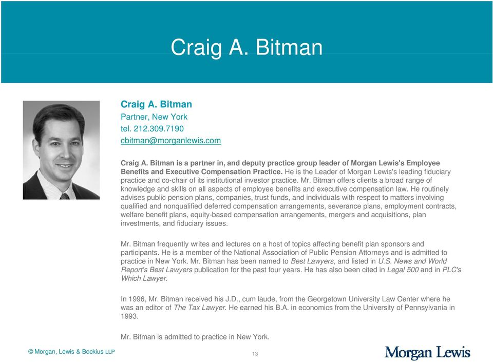 He is the Leader of Morgan Lewis's leading fiduciary practice and co-chair of its institutional investor practice. Mr.