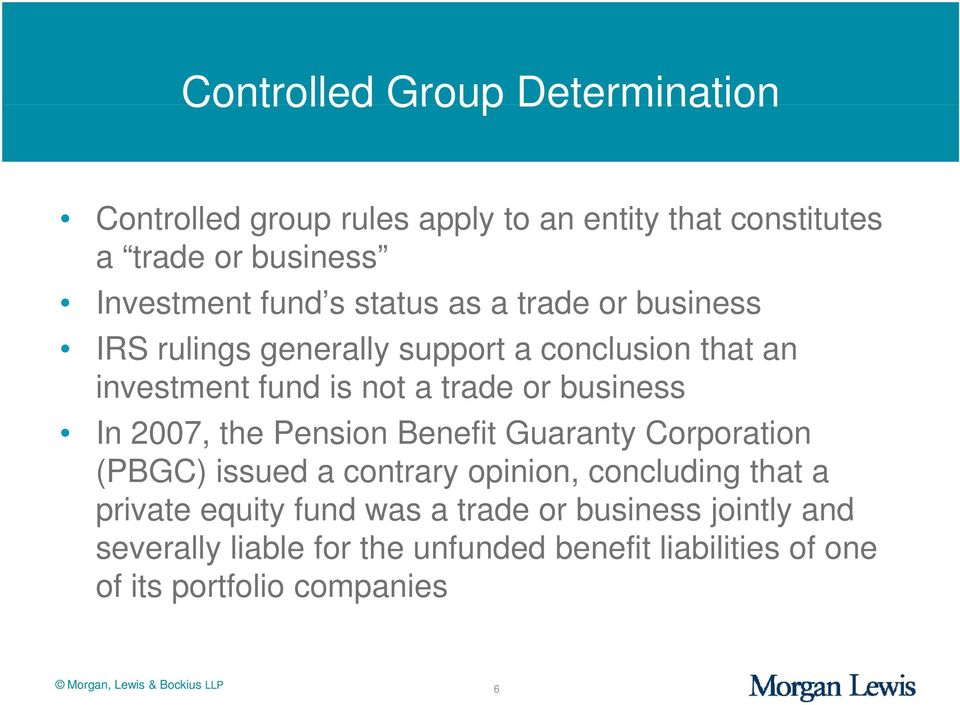 the Pension Benefit Guaranty Corporation (PBGC) issued a contrary opinion, concluding that a private equity fund was a trade or