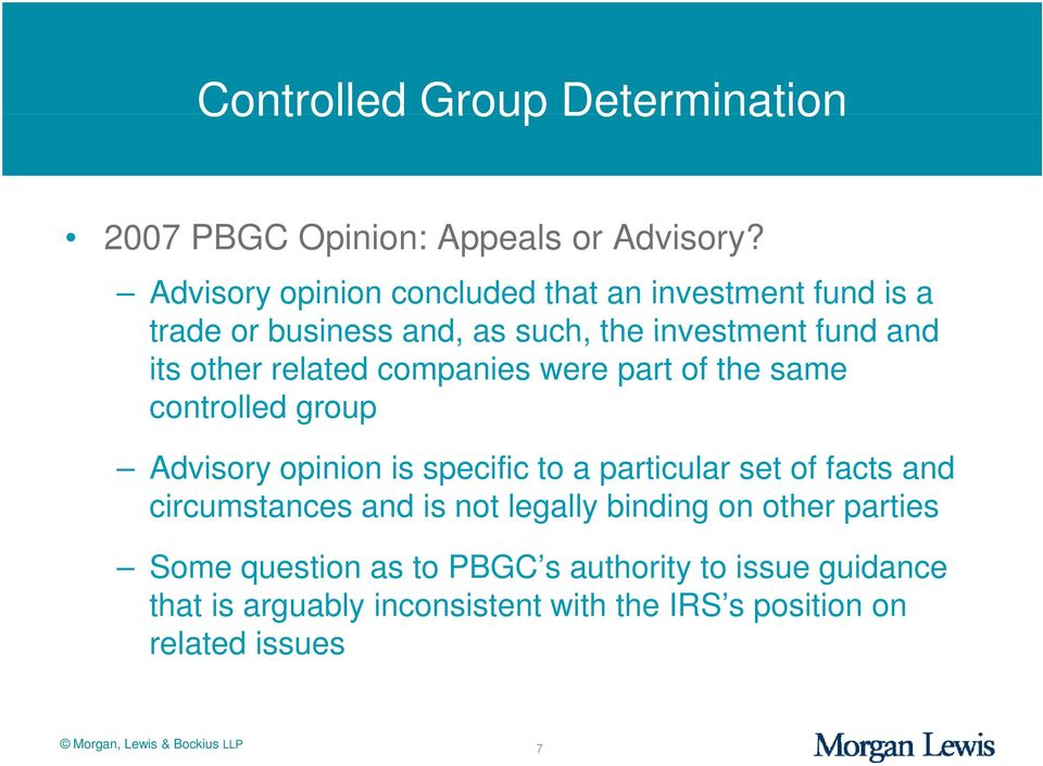 companies were part of the same controlled group Advisory opinion is specific to a particular set of facts and circumstances and is