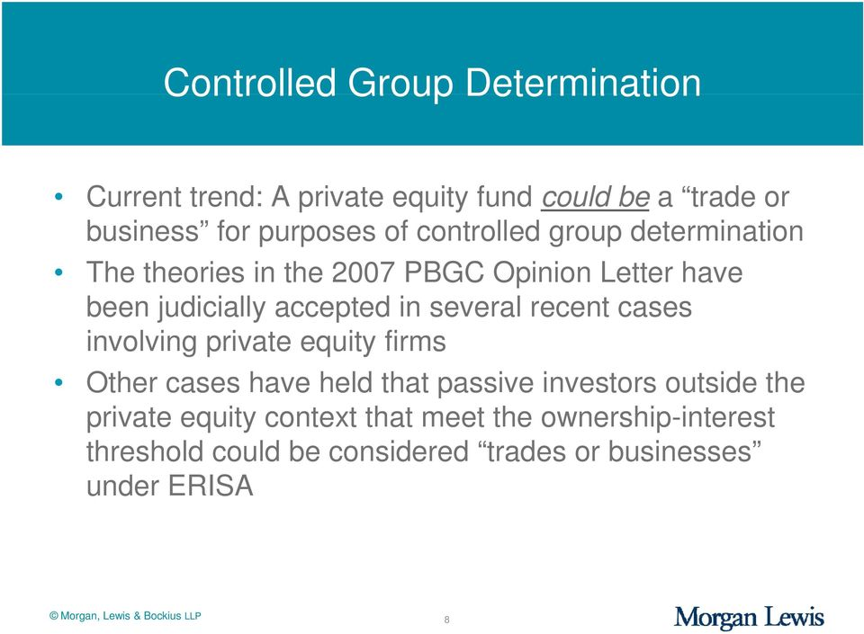 recent cases involving private equity firms Other cases have held that passive investors outside the private equity