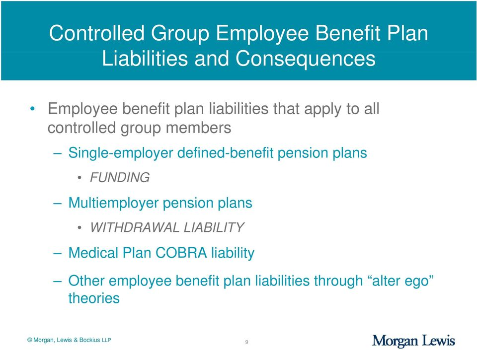 pension plans FUNDING Multiemployer pension plans WITHDRAWAL LIABILITY Medical Plan COBRA