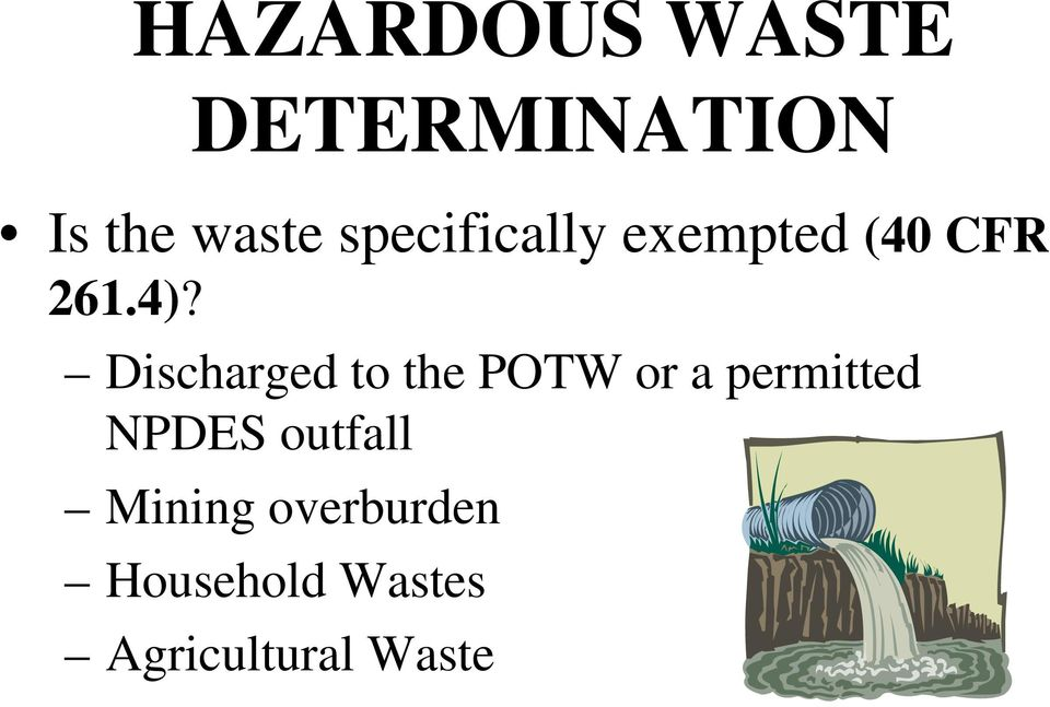 Discharged to the POTW or a permitted NPDES