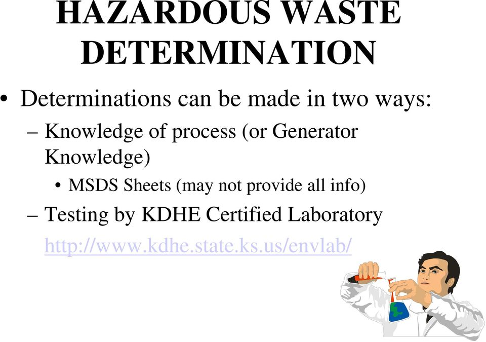 Knowledge) MSDS Sheets (may not provide all info)