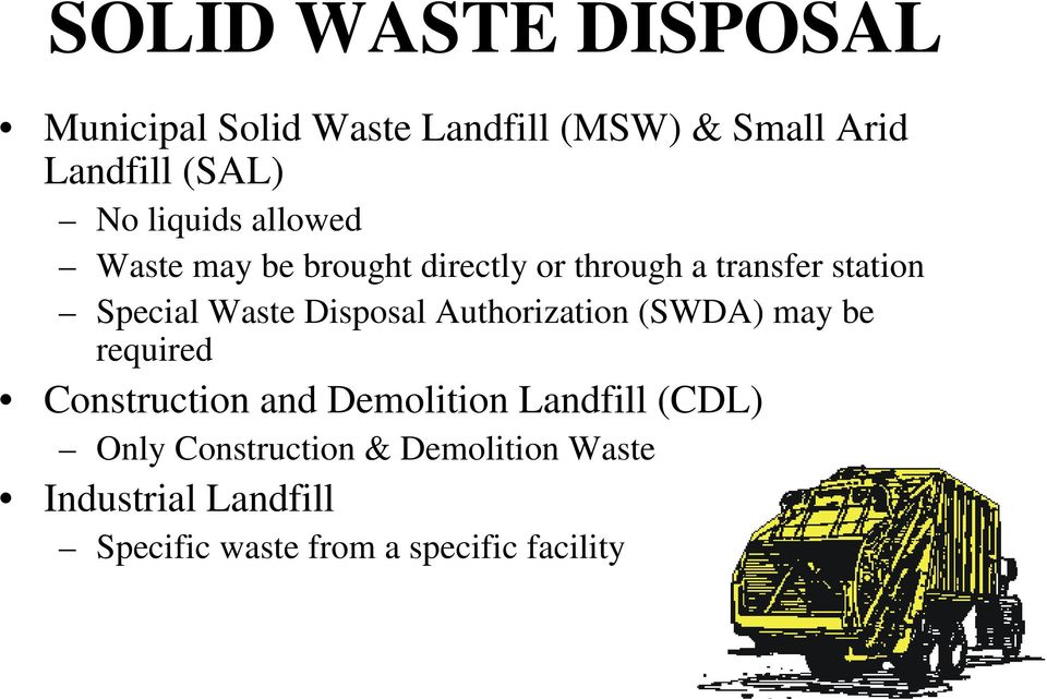 Disposal Authorization (SWDA) may be required Construction and Demolition Landfill (CDL)