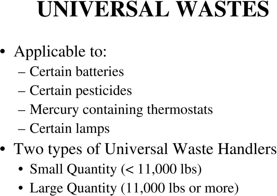 Certain lamps Two types of Universal Waste Handlers