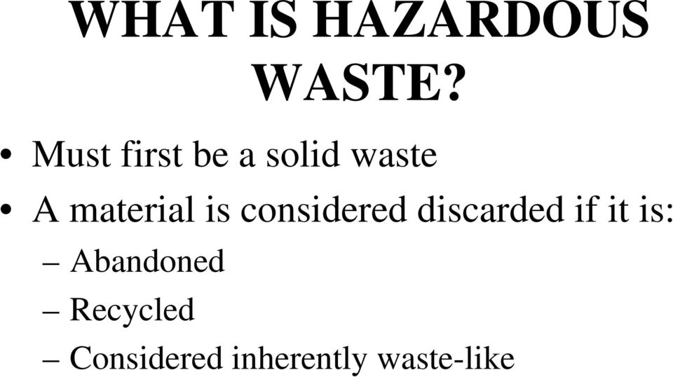 material is considered discarded if