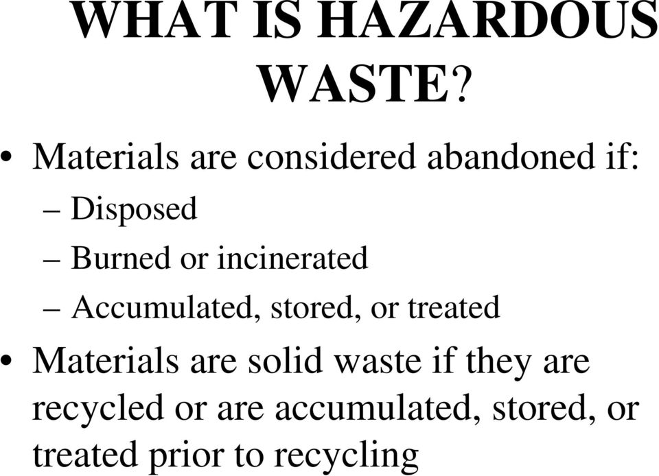 incinerated Accumulated, stored, or treated Materials are