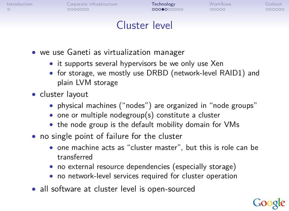 node group is the default mobility domain for VMs no single point of failure for the cluster one machine acts as cluster master, but this is role can be