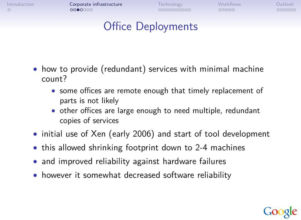 need multiple, redundant copies of services initial use of Xen (early 2006) and start of tool development this