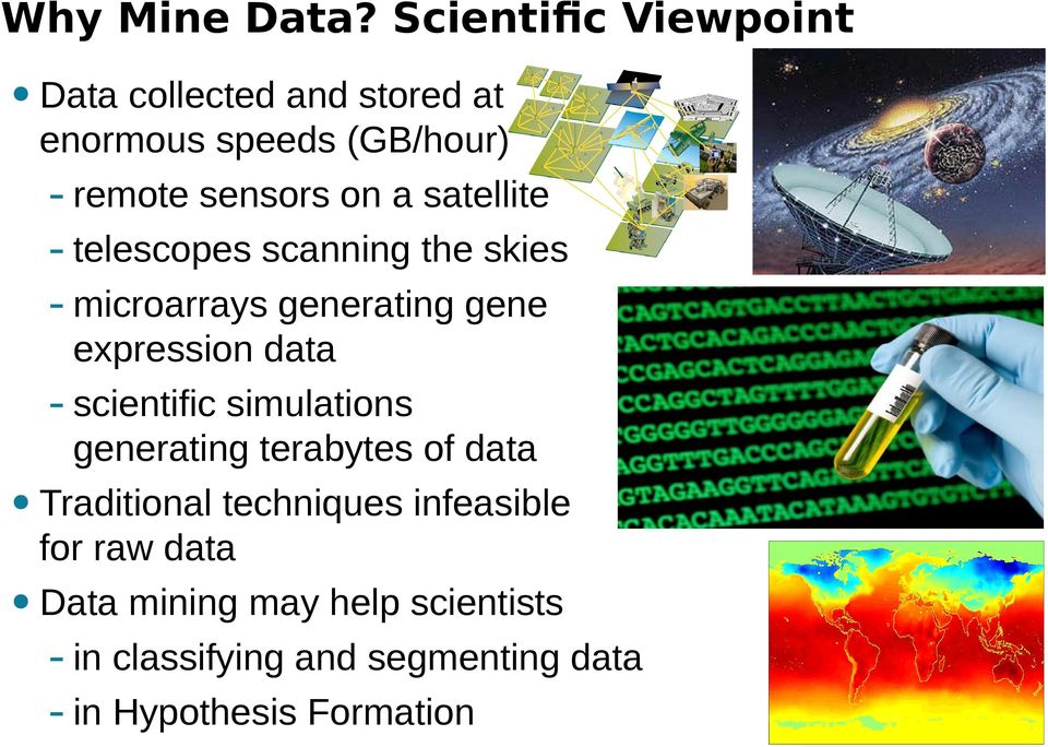 satellite - telescopes scanning the skies - microarrays generating gene expression data -