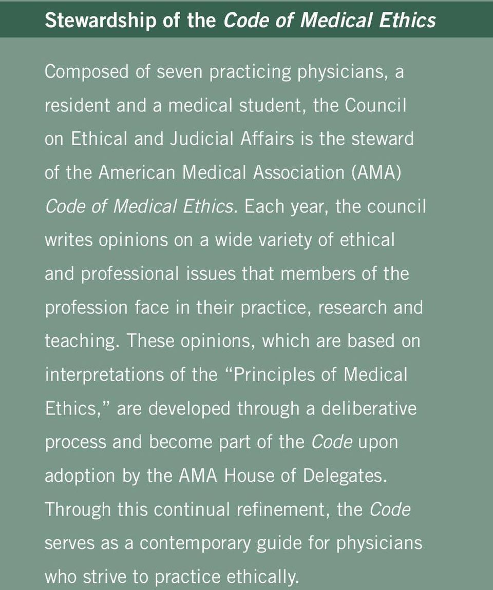Each year, the council writes opinions on a wide variety of ethical and professional issues that members of the profession face in their practice, research and teaching.