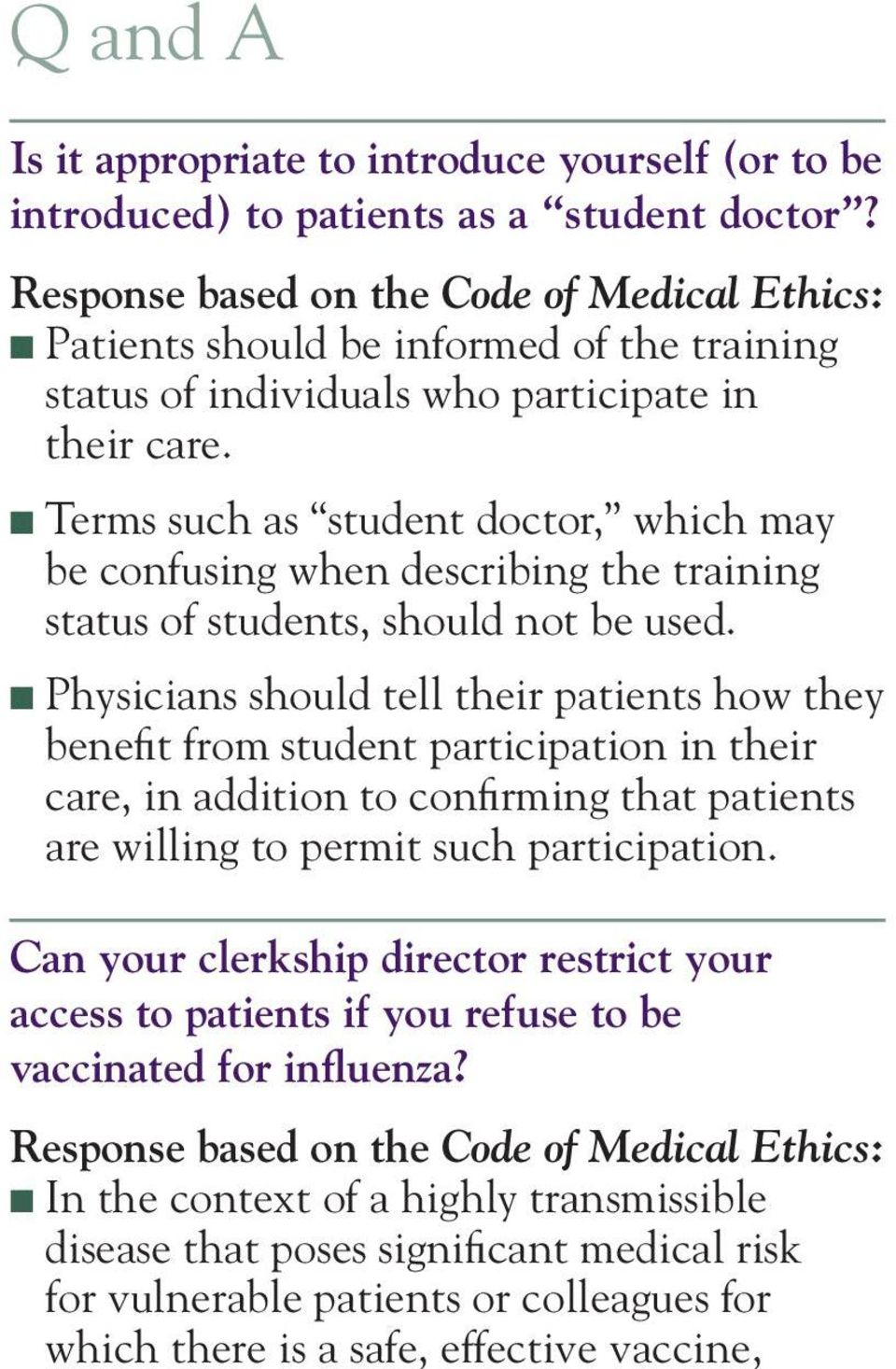 n Terms such as student doctor, which may be confusing when describing the training status of students, should not be used.