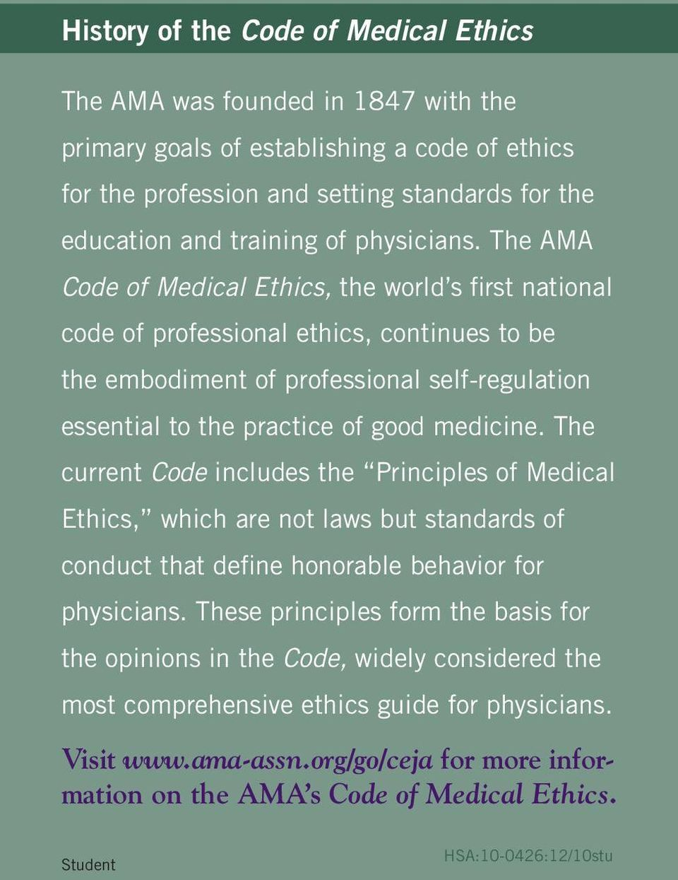 The AMA Code of Medical Ethics, the world s first national code of professional ethics, continues to be the embodiment of professional self-regulation essential to the practice of good medicine.