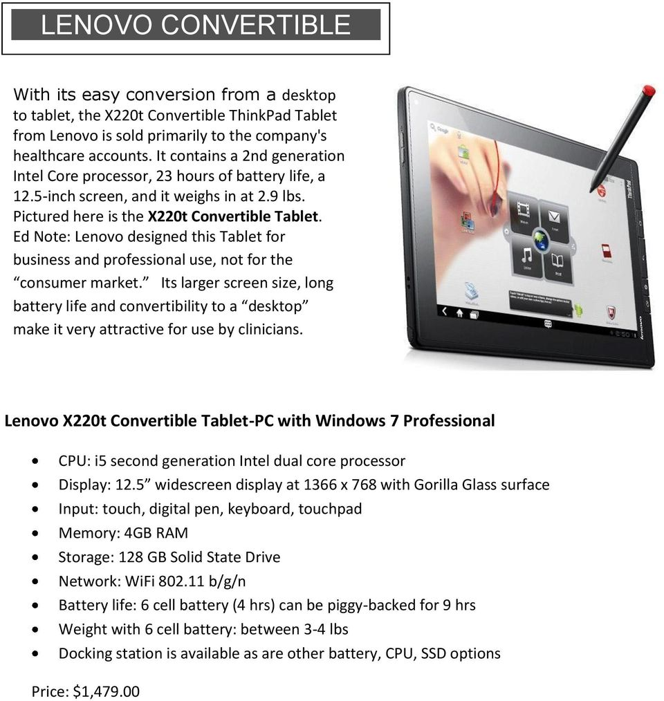 Ed Note: Lenovo designed this Tablet for business and professional use, not for the consumer market.