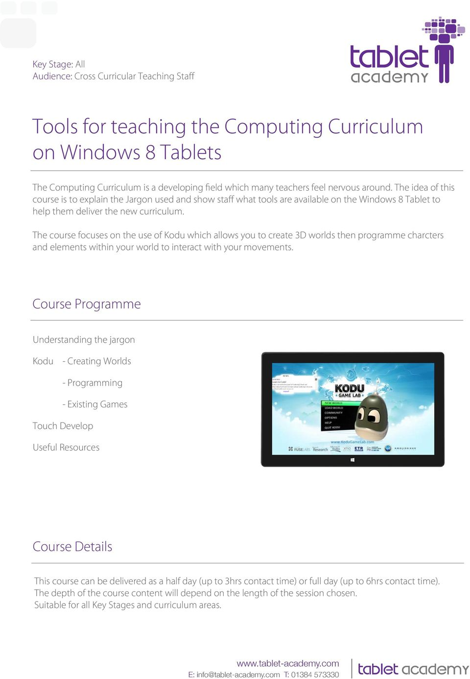 The idea of this course is to explain the Jargon used and show staff what tools are available on the Windows 8 Tablet to help them deliver the new