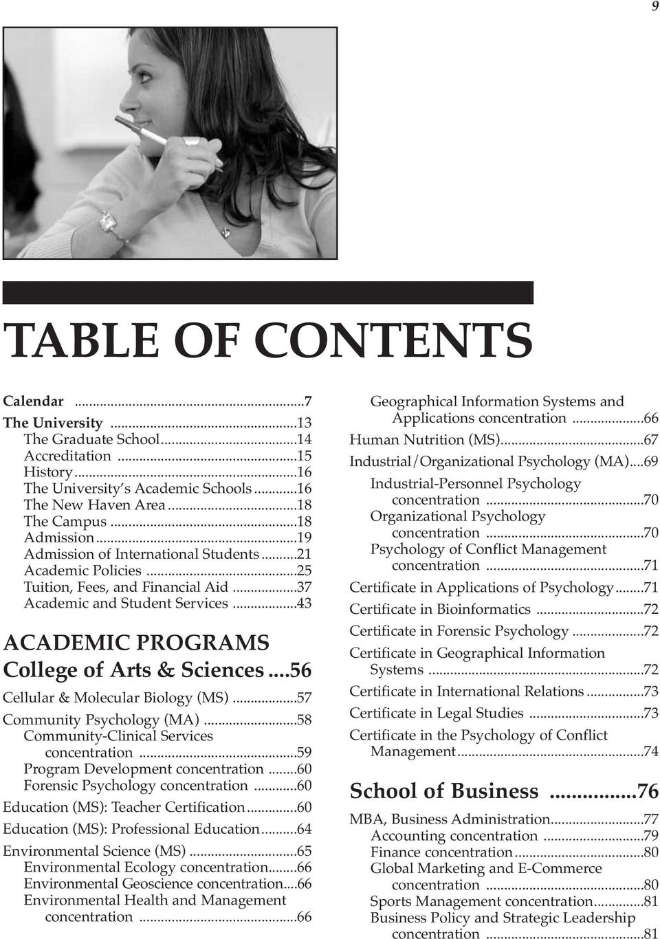 ..56 Cellular & Molecular Biology (MS)...57 Community Psychology (MA)...58 Community-Clinical Services concentration...59 Program Development concentration...60 Forensic Psychology concentration.