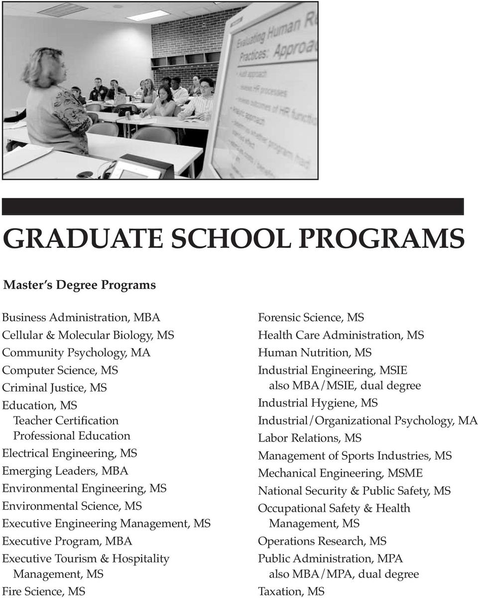 Program, MBA Executive Tourism & Hospitality Management, MS Fire Science, MS Forensic Science, MS Health Care Administration, MS Human Nutrition, MS Industrial Engineering, MSIE also MBA/MSIE, dual