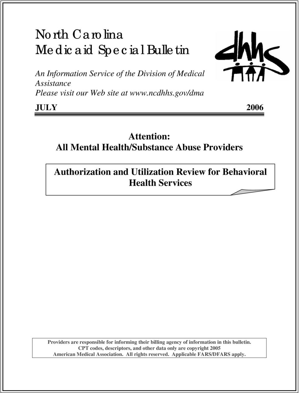 gov/dma JULY 2006 Attention: All Mental Health/Substance Abuse Providers Authorization and Utilization Review for Behavioral