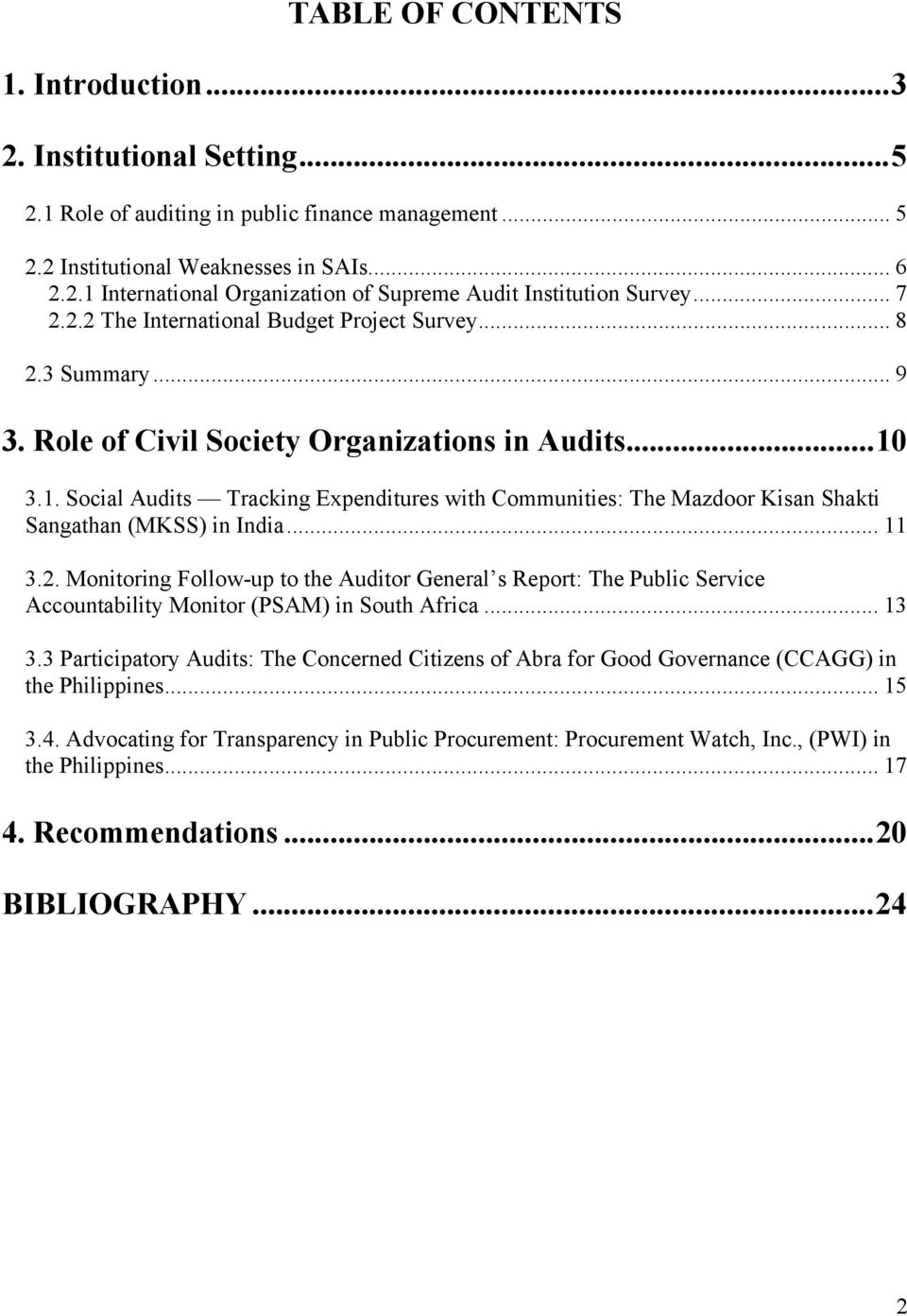 3.1. Social Audits Tracking Expenditures with Communities: The Mazdoor Kisan Shakti Sangathan (MKSS) in India... 11 3.2.