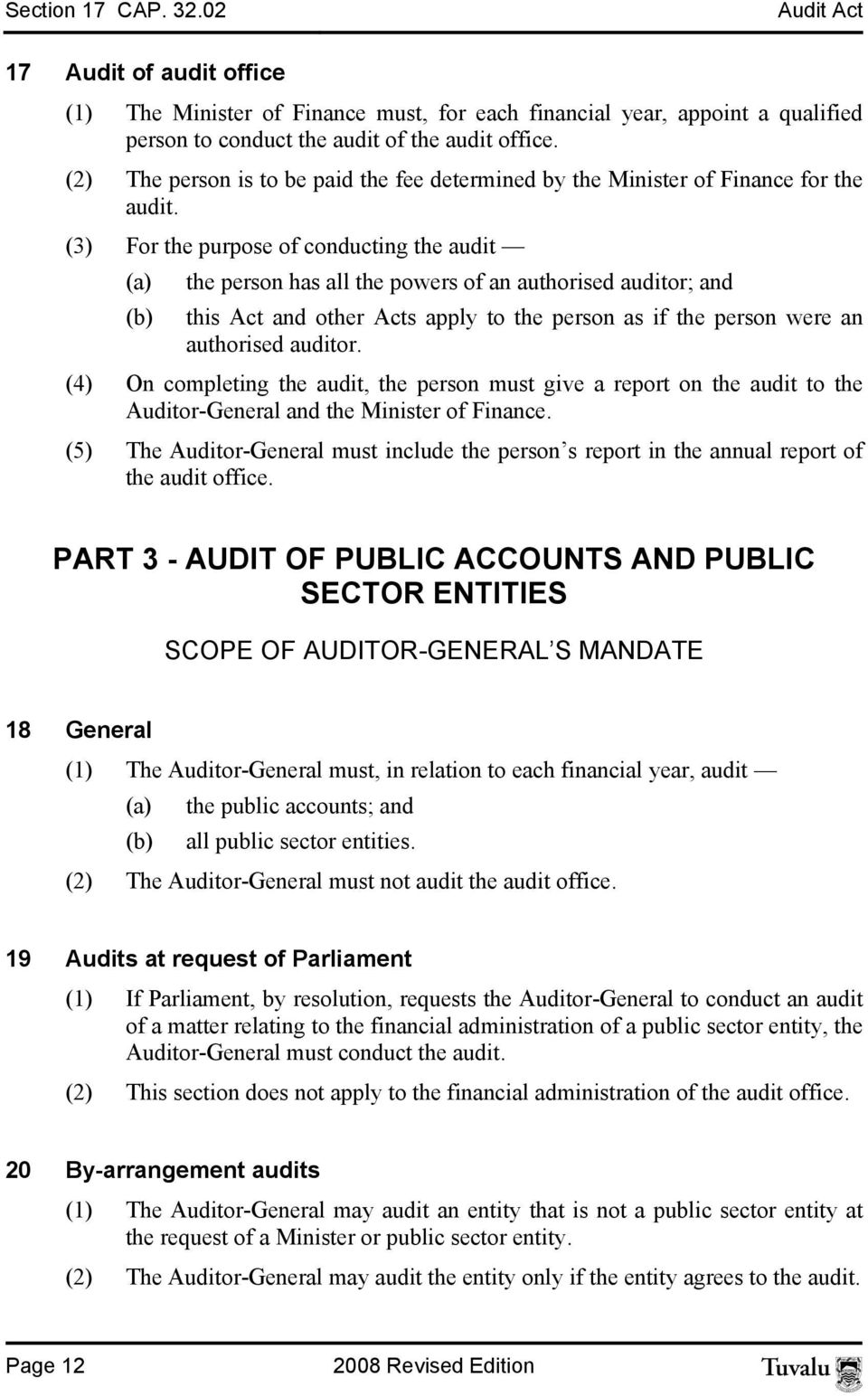 (3) For the purpose of conducting the audit (a) the person has all the powers of an authorised auditor; and (b) this Act and other Acts apply to the person as if the person were an authorised auditor.